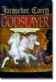 Godslayer by Jacquelne Carey