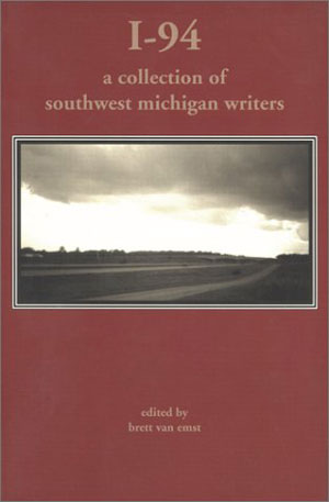 I-94: A Collection of Southwest Michigan Writersy